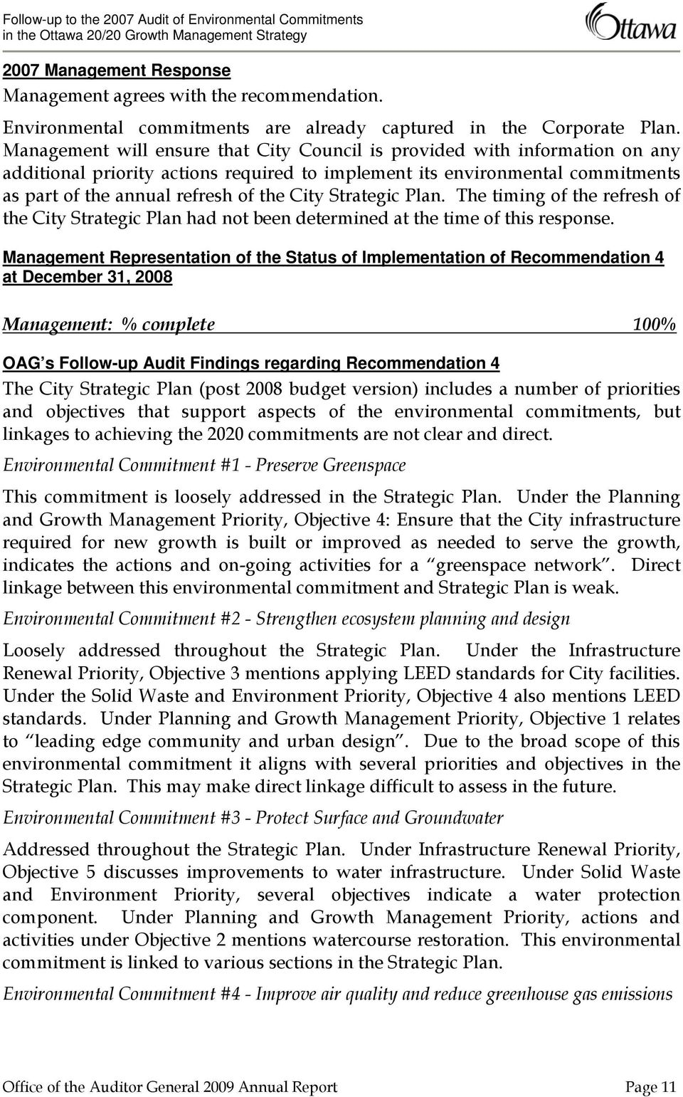 Strategic Plan. The timing of the refresh of the City Strategic Plan had not been determined at the time of this response.