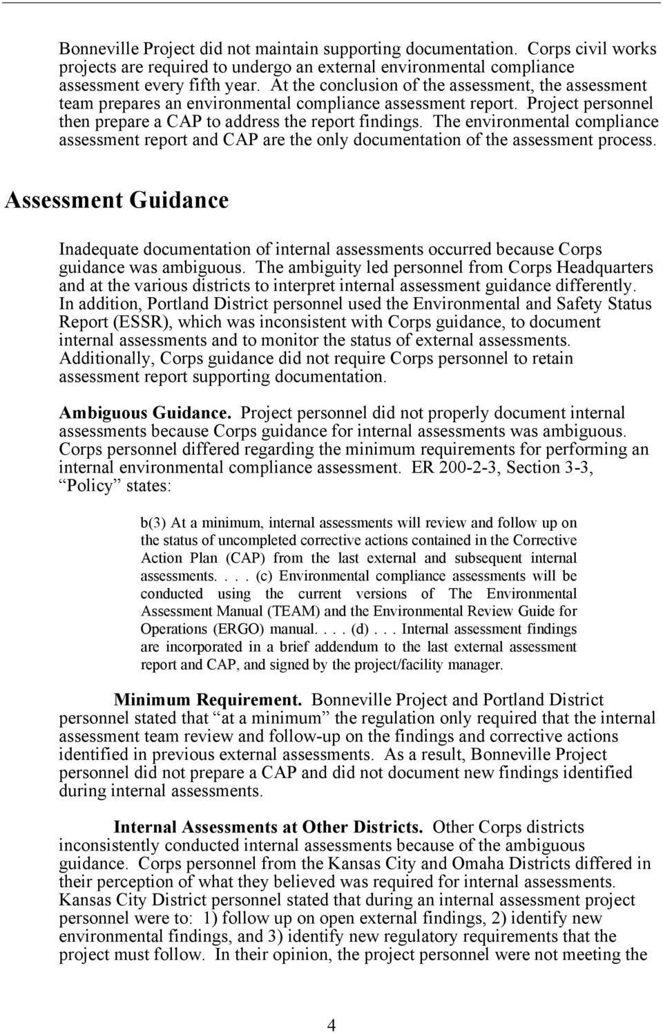 The environmental compliance assessment report and CAP are the only documentation of the assessment process.