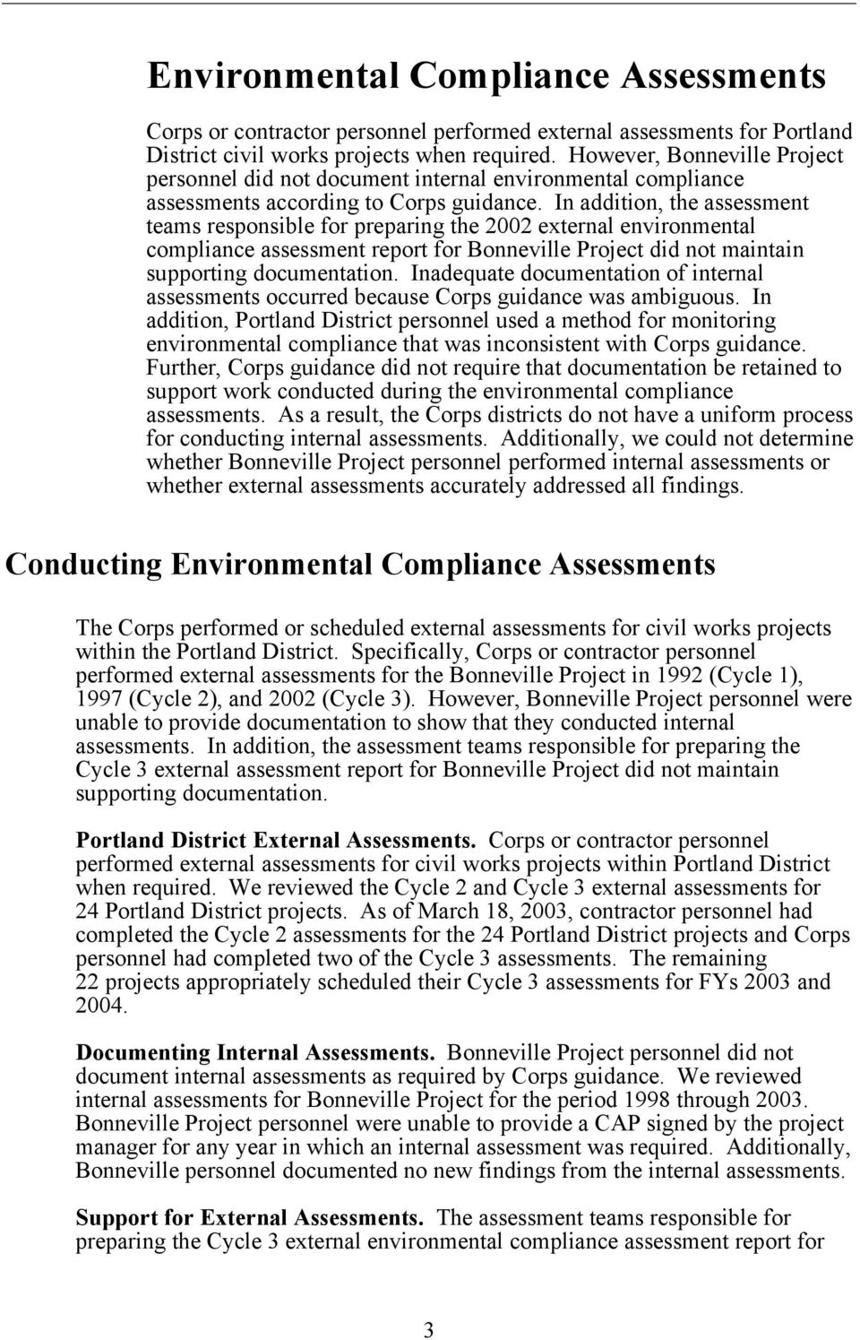 In addition, the assessment teams responsible for preparing the 2002 external environmental compliance assessment report for Bonneville Project did not maintain supporting documentation.