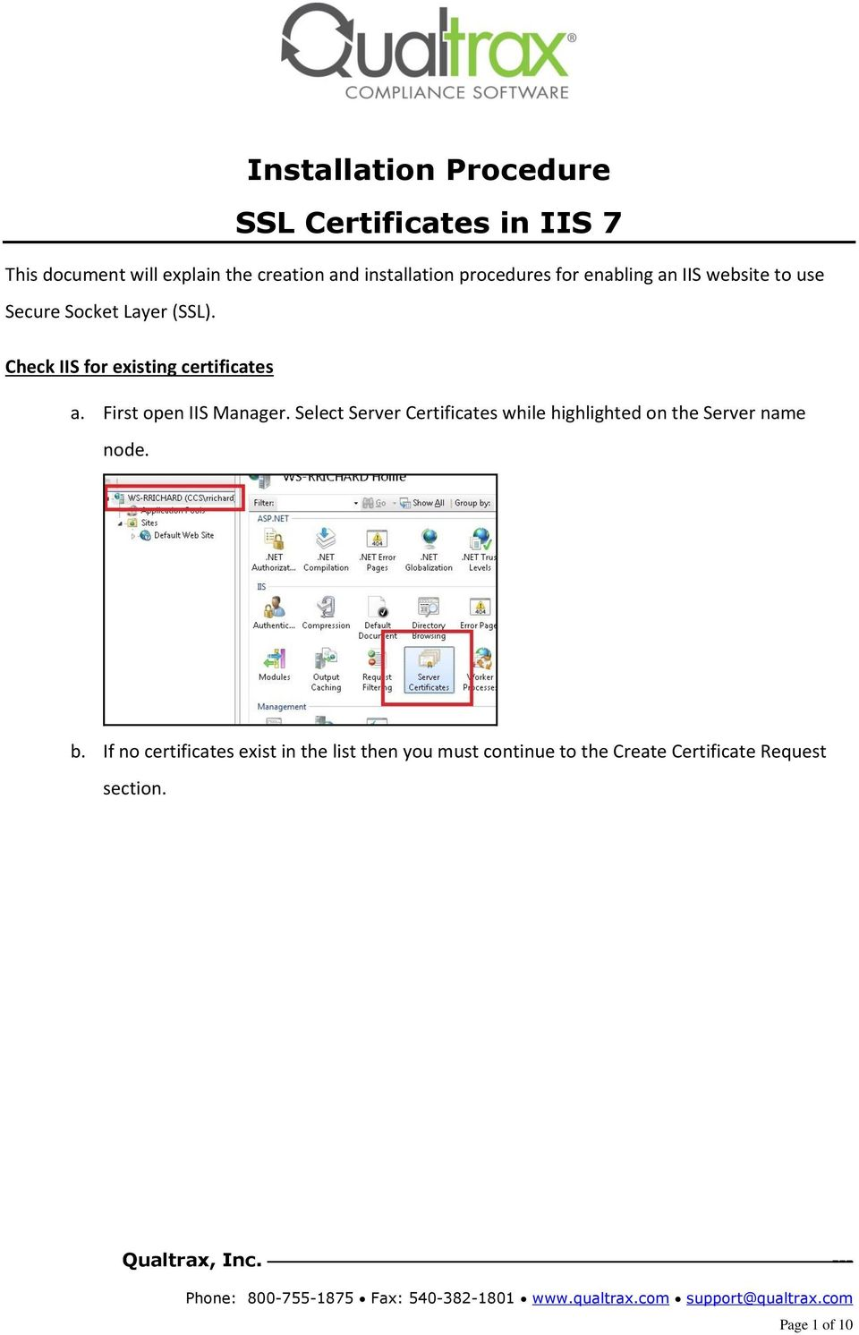 Check IIS for existing certificates a. First open IIS Manager.