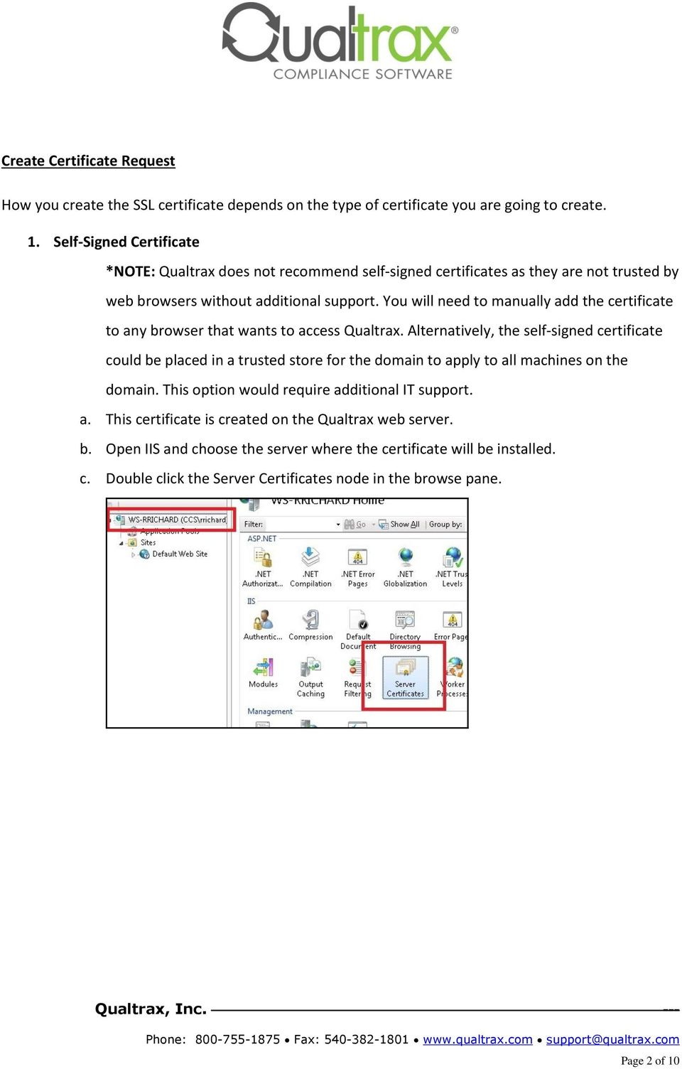 You will need to manually add the certificate to any browser that wants to access Qualtrax.