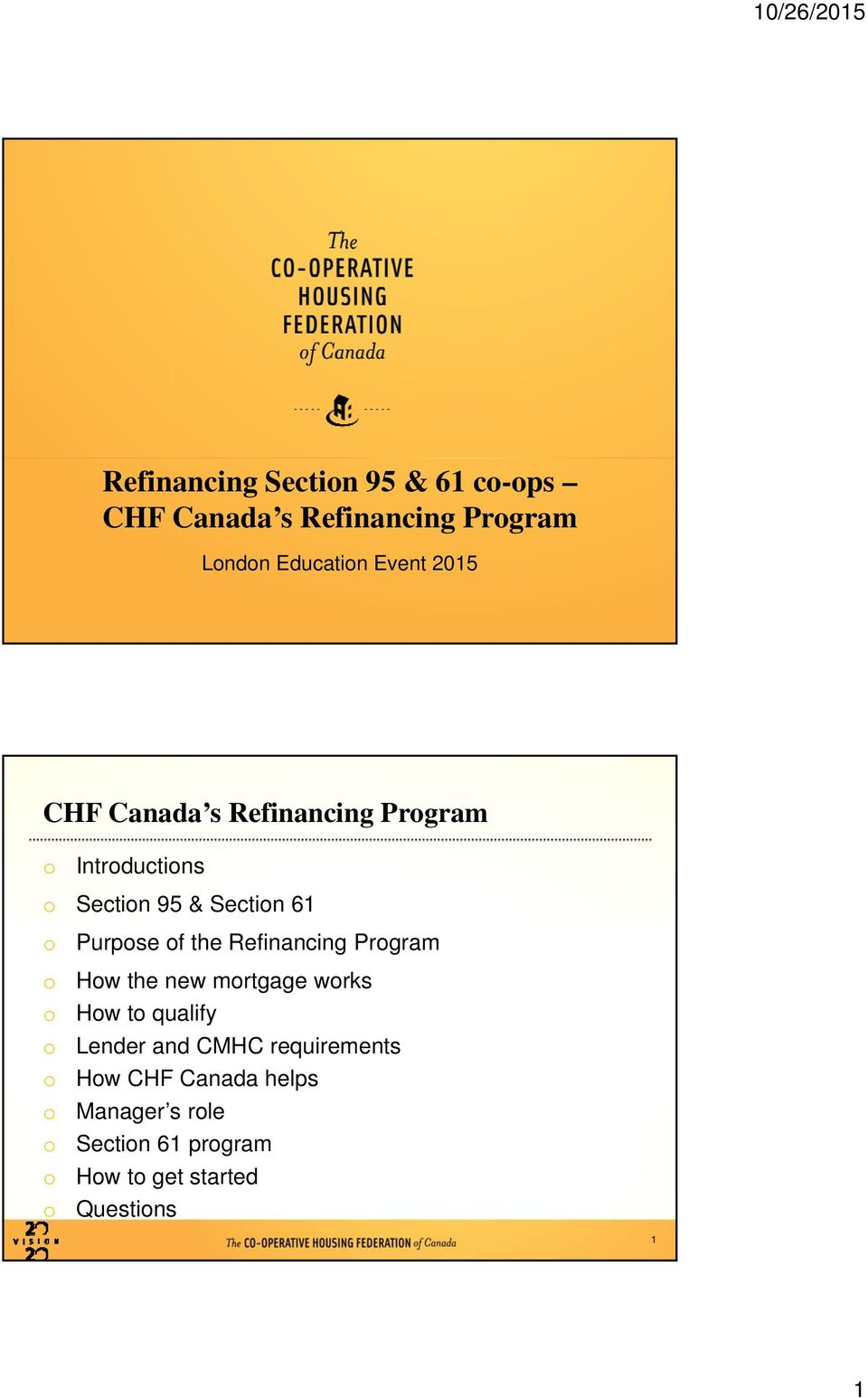 the Refinancing Prgram Hw the new mrtgage wrks Hw t qualify Lender and CMHC