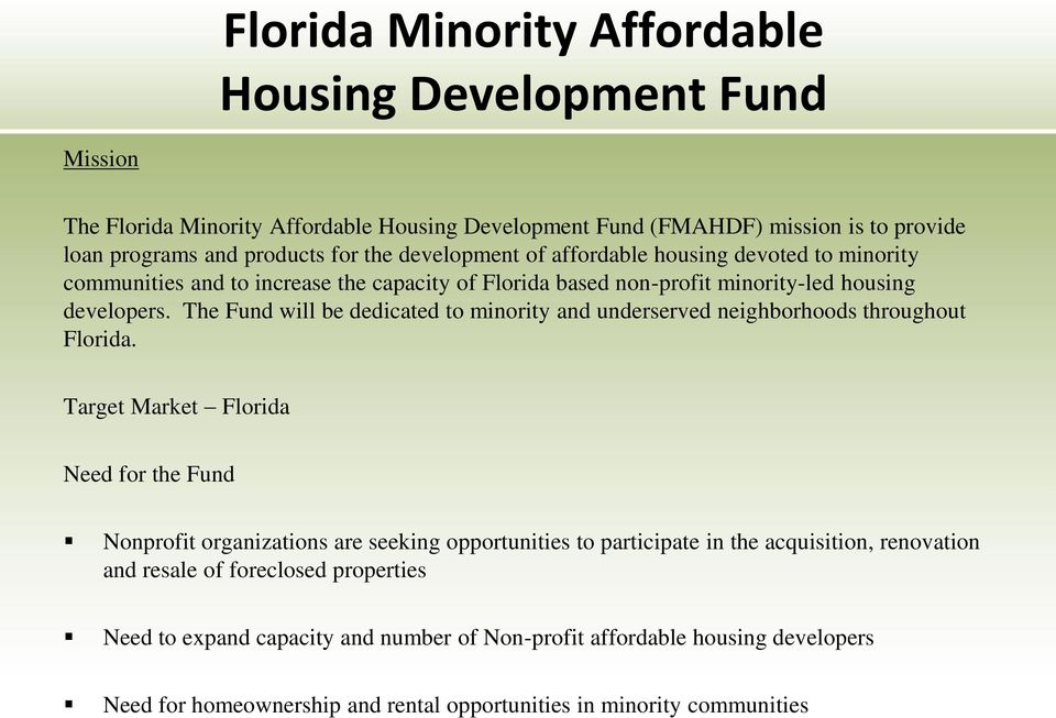 The Fund will be dedicated to minority and underserved neighborhoods throughout Florida.