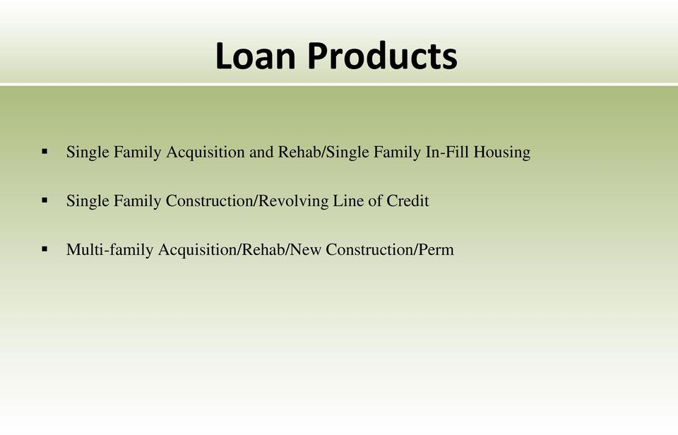 Family Construction/Revolving Line of Credit