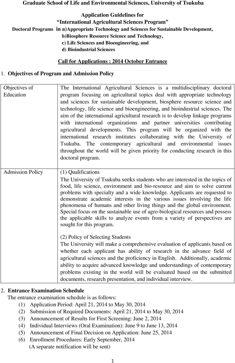 Objectives of Program and Admission Policy Objectives of Education Admission Policy The International Agricultural Sciences is a multidisciplinary doctoral program focusing on agricultural topics
