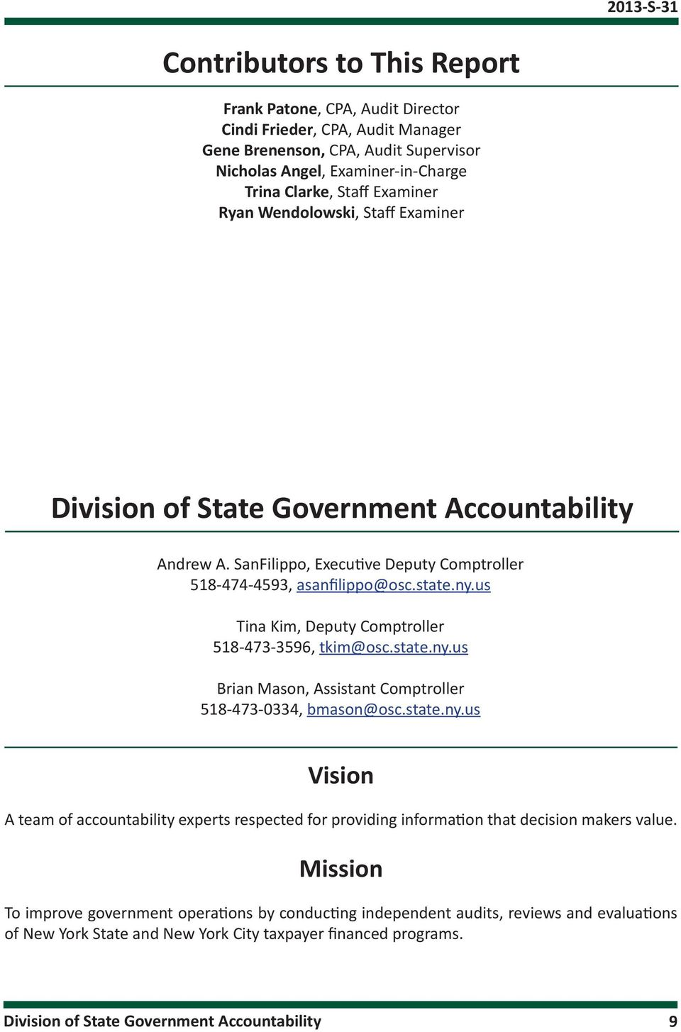 us Tina Kim, Deputy Comptroller 518-473-3596, tkim@osc.state.ny.us Brian Mason, Assistant Comptroller 518-473-0334, bmason@osc.state.ny.us Vision A team of accountability experts respected for providing information that decision makers value.