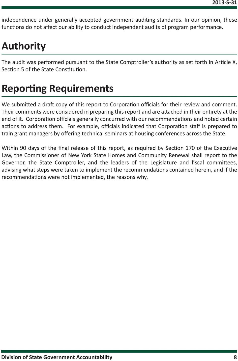 Reporting Requirements We submitted a draft copy of this report to Corporation officials for their review and comment.