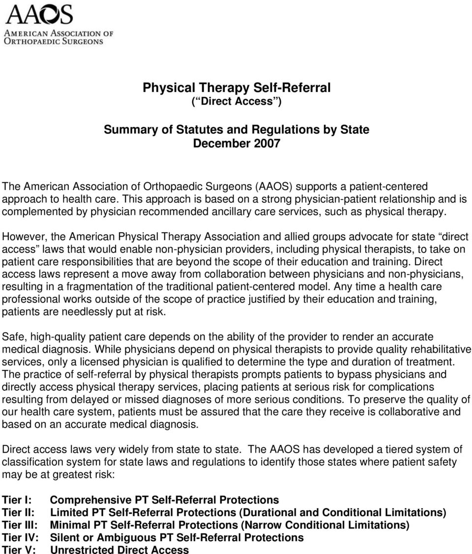 However, the American Physical Therapy Association and allied groups advocate for state direct access laws that would enable non-physician providers, including physical therapists, to take on patient