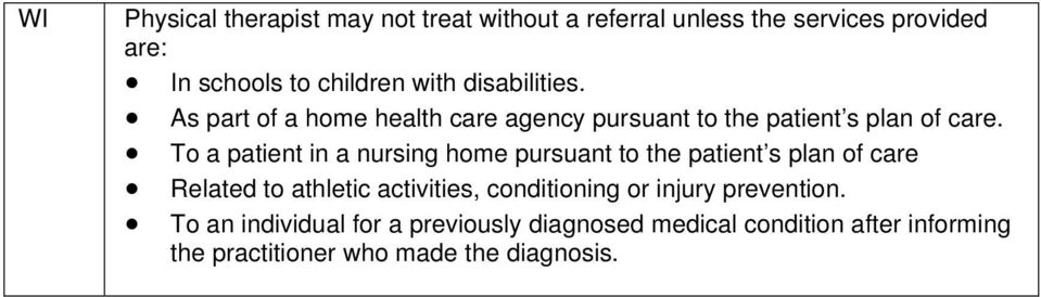 To a patient in a nursing home pursuant to the patient s plan of care Related to athletic activities, conditioning
