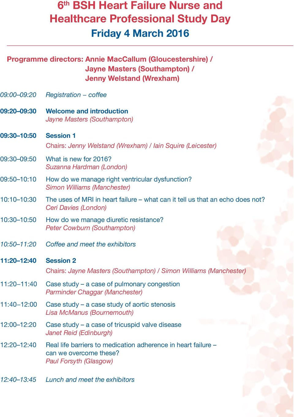 new for 2016? Suzanna Hardman (London) 09:50 10:10 How do we manage right ventricular dysfunction?