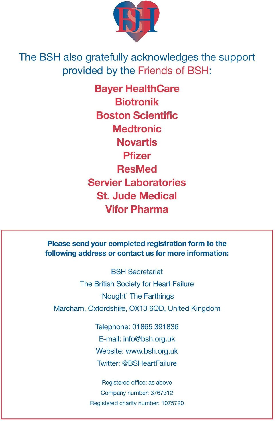 Jude Medical Vifor Pharma Please send your completed registration form to the following address or contact us for more information: BSH Secretariat The