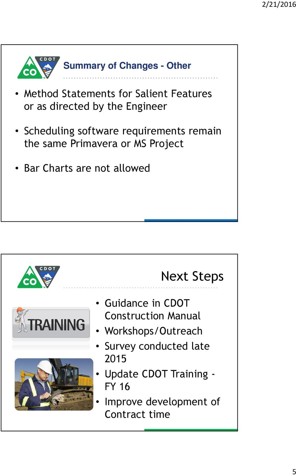 Charts are not allowed Next Steps Guidance in CDOT Construction Manual Workshops/Outreach