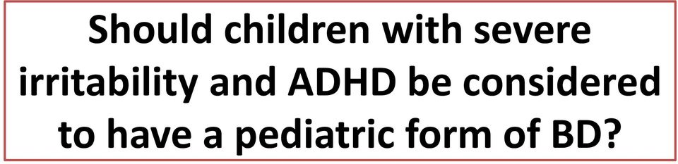 ADHD be considered to