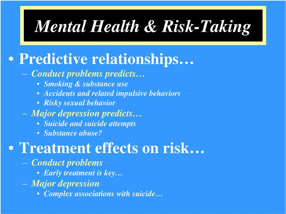 depression predicts Suicide and suicide attempts Substance abuse?