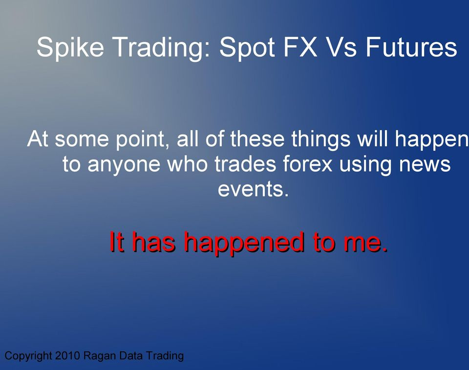 who trades forex using news