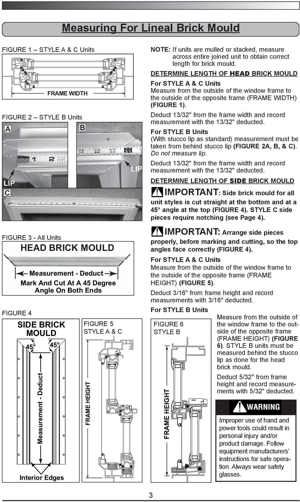 brick mould. DETERMINE LENGTH OF HEAD For STYLE A & C Units Measure from the outside of the window frame to the outside of the opposite frame (FRAME WIDTH) (FIGURE 1).