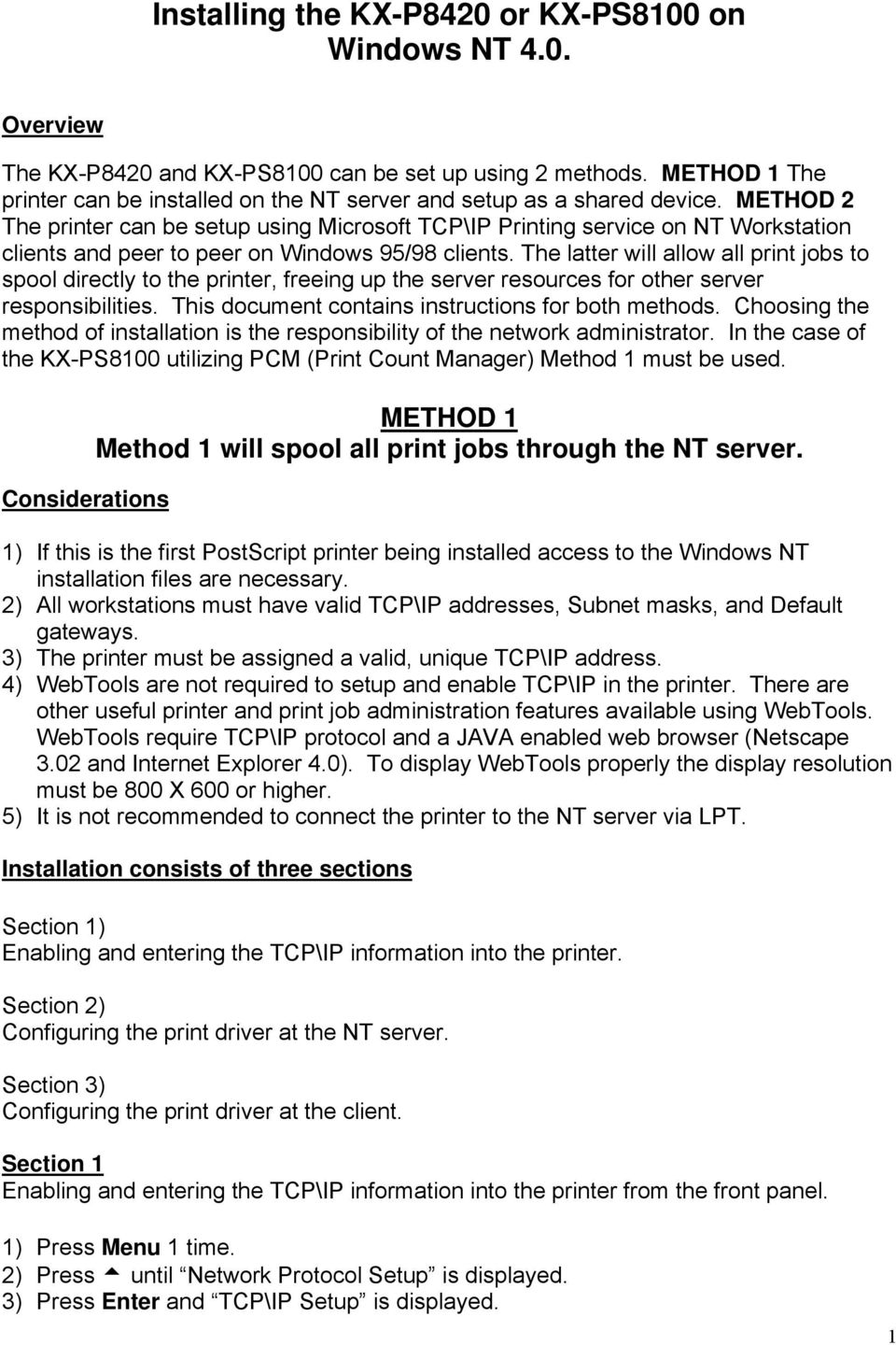METHOD 2 The printer can be setup using Microsoft TCP\IP Printing service on NT Workstation clients and peer to peer on Windows 95/98 clients.