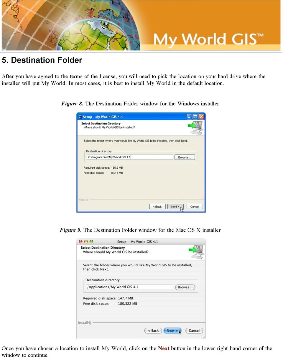 The Destination Folder window for the Windows installer Figure 9.