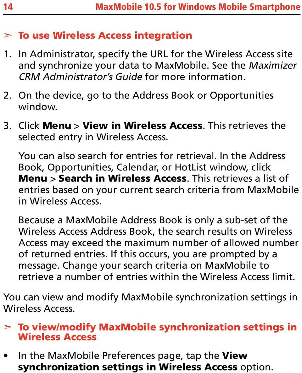 This retrieves the selected entry in Wireless Access. You can also search for entries for retrieval.