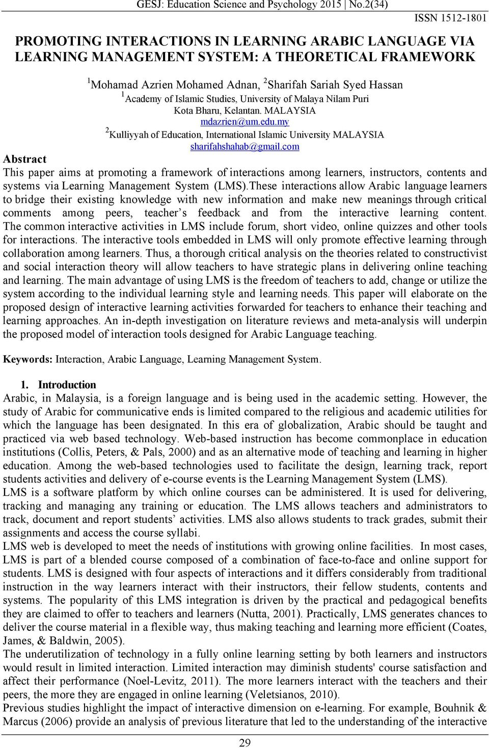 com Abstract This paper aims at promoting a framework of interactions among learners, instructors, contents and systems via Learning Management System (LMS).