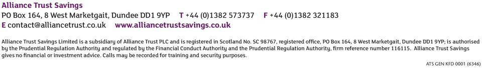 SC 98767, registered office, PO Box 164, 8 West Marketgait, Dundee DD1 9YP; is authorised by the Prudential Regulation Authority and regulated by the Financial Conduct