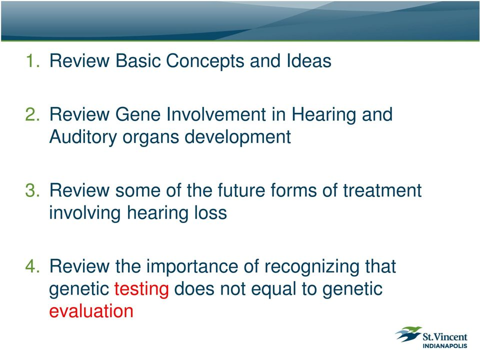Review some of the future forms of treatment involving hearing loss