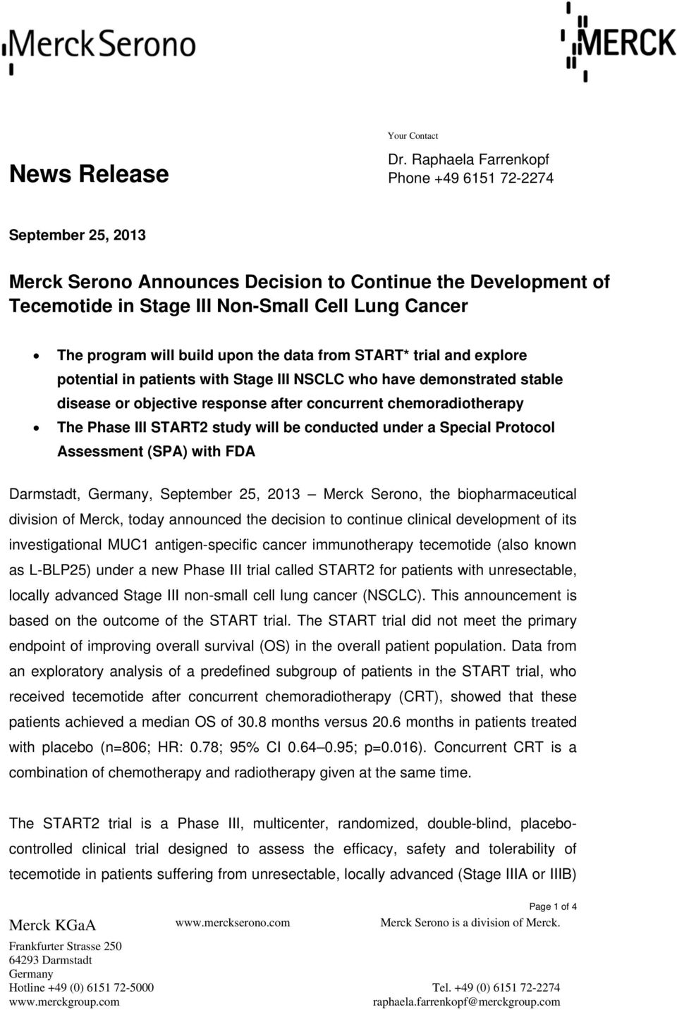 upon the data from START* trial and explore potential in patients with Stage III NSCLC who have demonstrated stable disease or objective response after concurrent chemoradiotherapy The Phase III