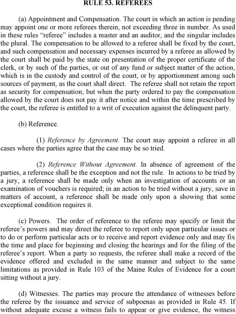 The compensation to be allowed to a referee shall be fixed by the court, and such compensation and necessary expenses incurred by a referee as allowed by the court shall be paid by the state on
