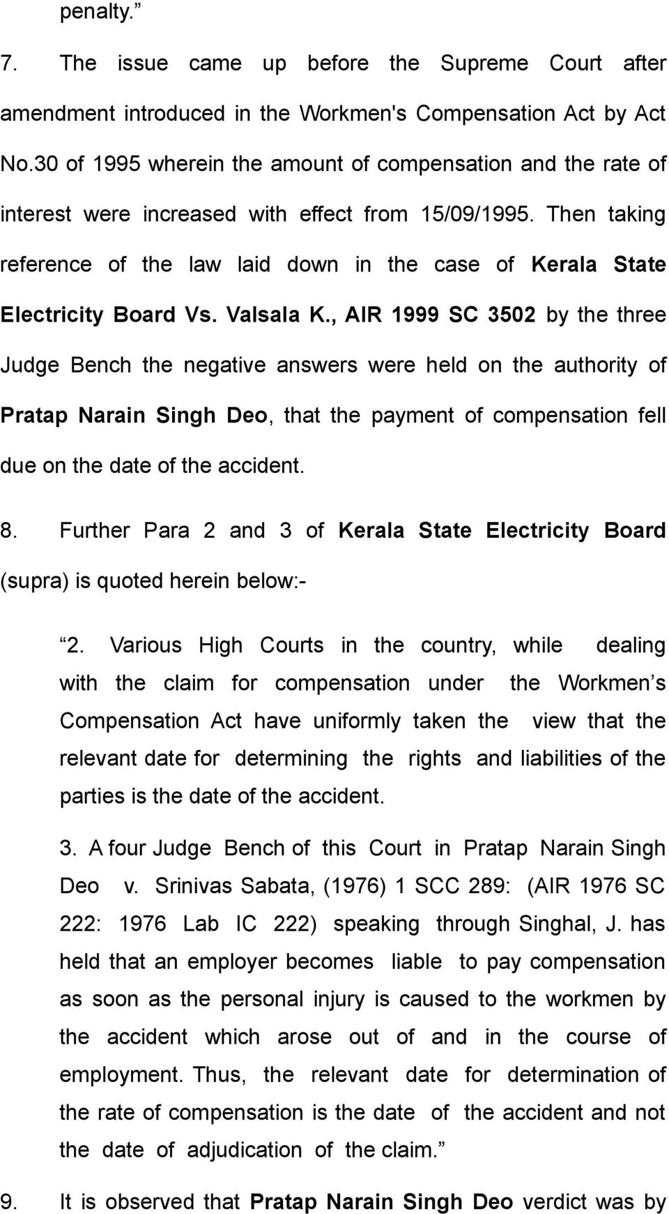 Then taking reference of the law laid down in the case of Kerala State Electricity Board Vs. Valsala K.