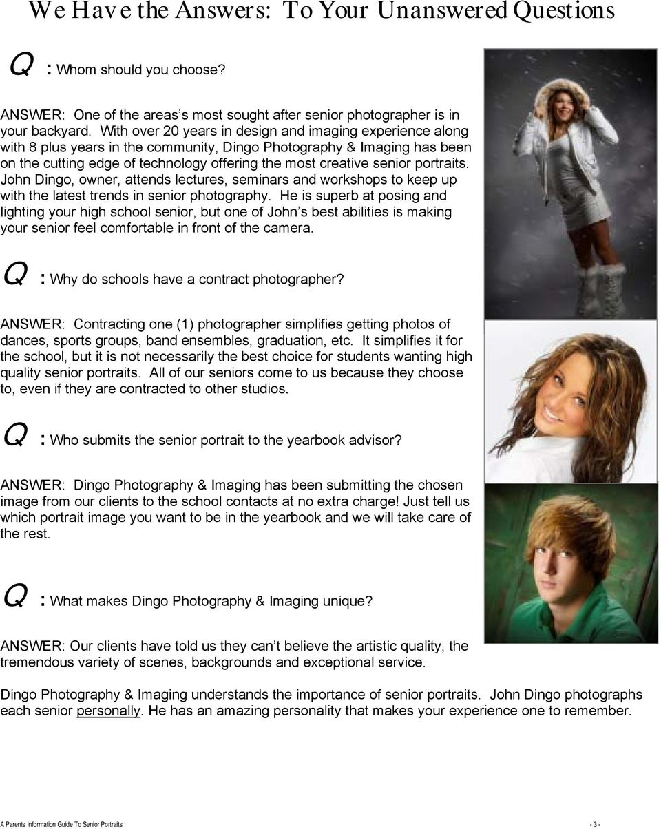 portraits. John Dingo, owner, attends lectures, seminars and workshops to keep up with the latest trends in senior photography.