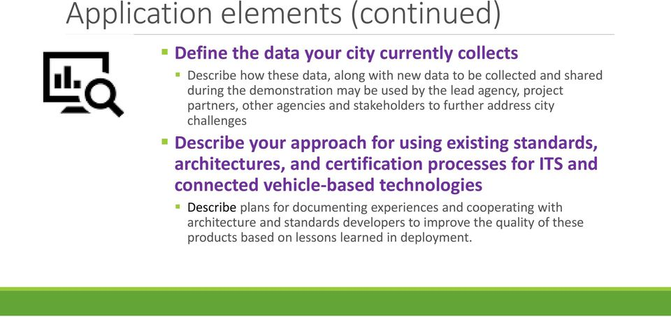 your approach for using existing standards, architectures, and certification processes for ITS and connected vehicle based technologies Describe plans for