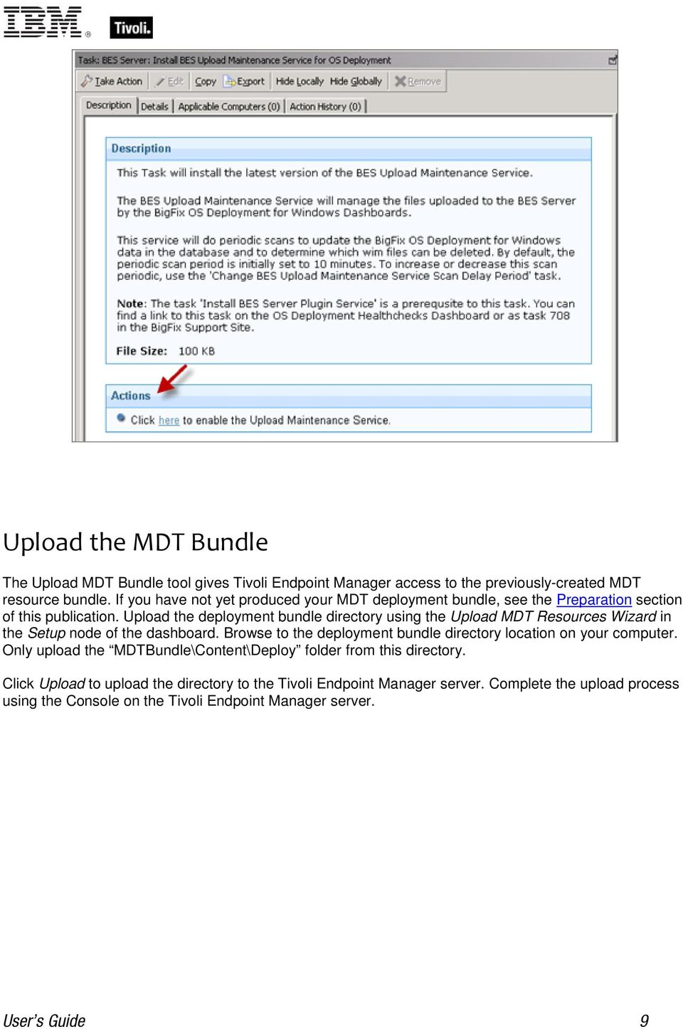 Upload the deployment bundle directory using the Upload MDT Resources Wizard in the Setup node of the dashboard.