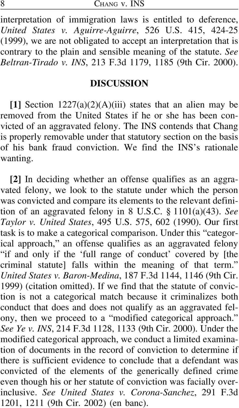 DISCUSSION [1] Section 1227(a)(2)(A)(iii) states that an alien may be removed from the United States if he or she has been convicted of an aggravated felony.