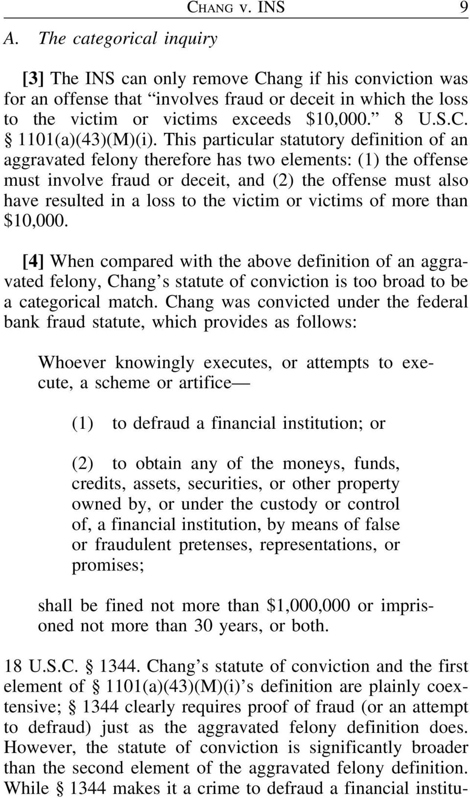 This particular statutory definition of an aggravated felony therefore has two elements: (1) the offense must involve fraud or deceit, and (2) the offense must also have resulted in a loss to the