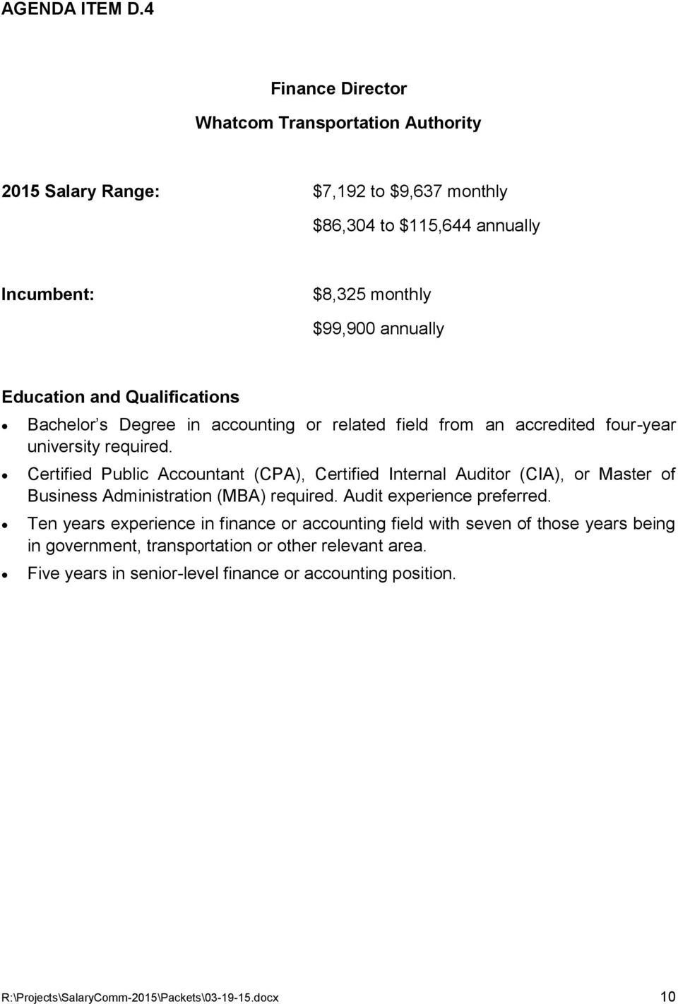 and Qualifications Bachelor s Degree in accounting or related field from an accredited four-year university required.