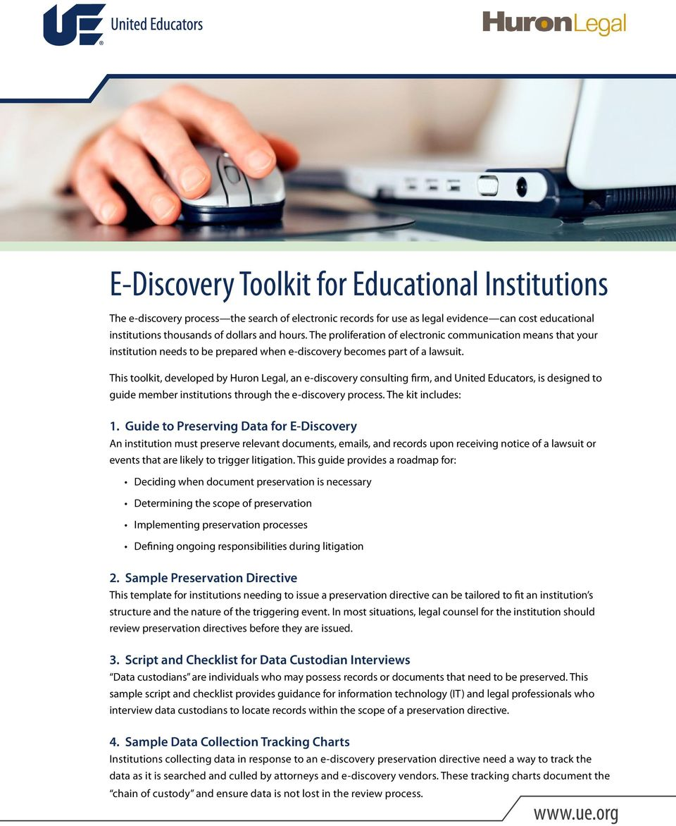 This toolkit, developed by Huron Legal, an e-discovery consulting firm, and United Educators, is designed to guide member institutions through the e-discovery process. The kit includes: 1.