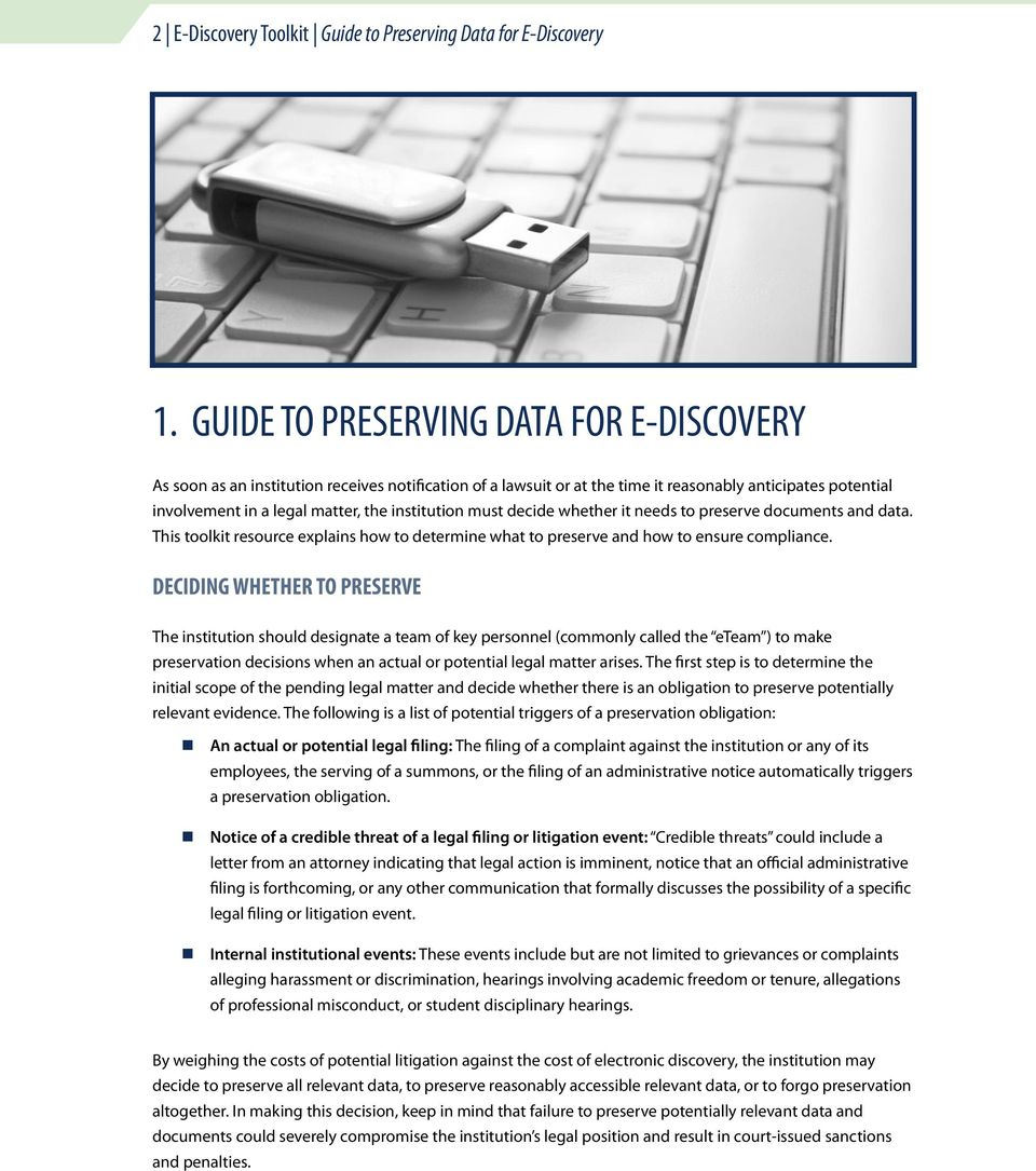 must decide whether it needs to preserve documents and data. This toolkit resource explains how to determine what to preserve and how to ensure compliance.