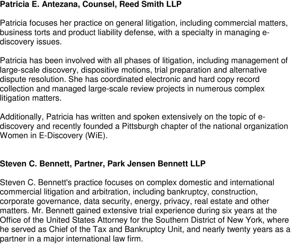 discovery issues. Patricia has been involved with all phases of litigation, including management of large-scale discovery, dispositive motions, trial preparation and alternative dispute resolution.