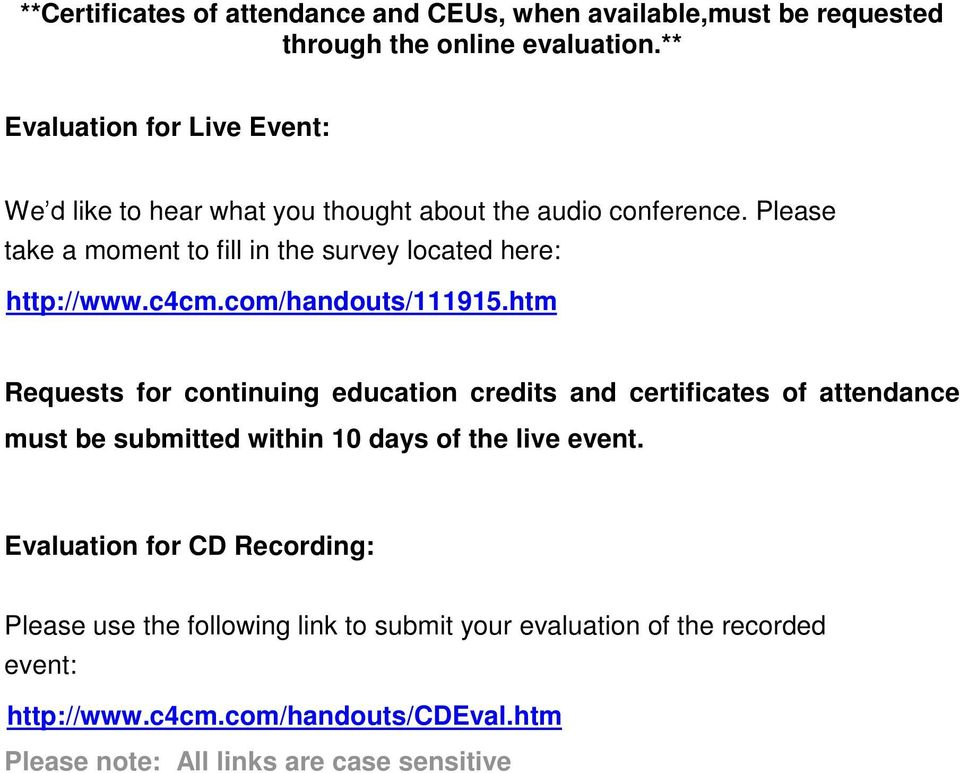 Please take a moment to fill in the survey located here: http://www.c4cm.com/handouts/111915.