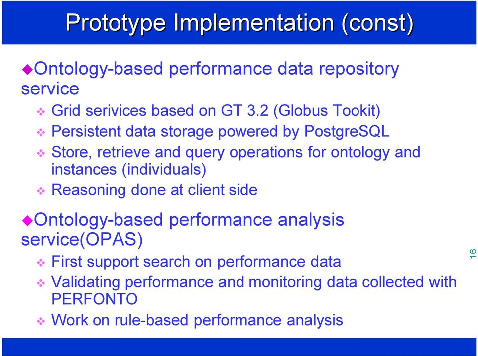 instances (individuals) Reasoning done at client side Ontology-based performance analysis service(opas) First support