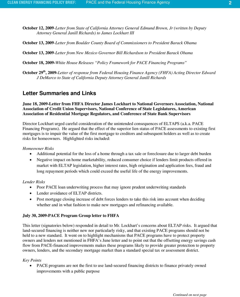 2009-White House Releases Policy Framework for PACE Financing Programs October 29 th, 2009-Letter of response from Federal Housing Finance Agency (FHFA) Acting Director Edward J DeMarco to State of