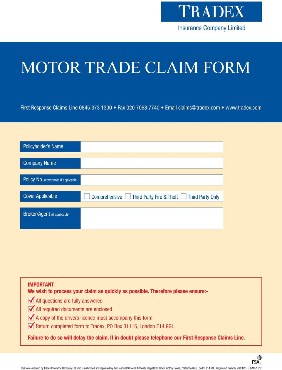 Therefore please ensure:- 2All questions are fully answered 2All required documents are enclosed 2 A copy of the drivers licence must accompany this form 2 Return completed form to Tradex, PO Box