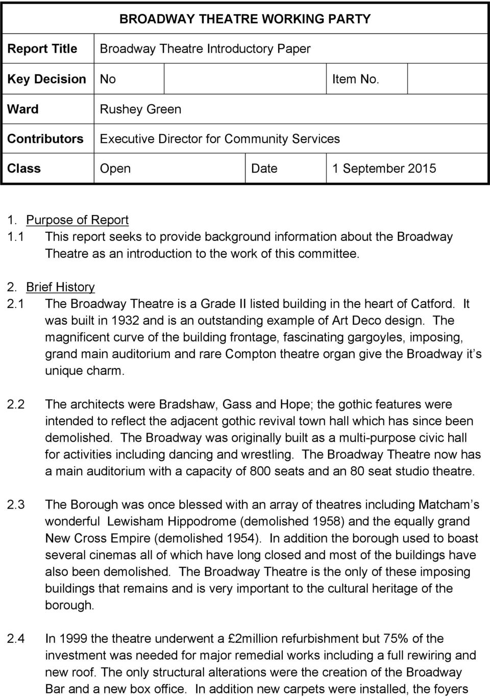 1 This report seeks to provide background information about the Broadway Theatre as an introduction to the work of this committee. 2. Brief History 2.
