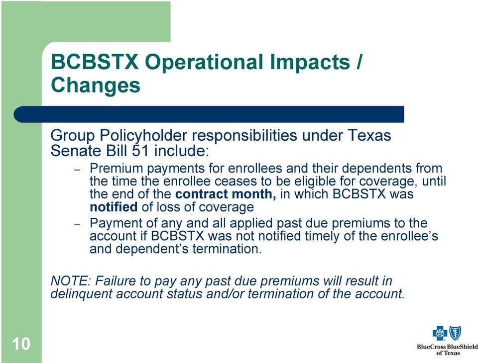 notified of loss of coverage Payment of any and all applied past due premiums to the account if BCBSTX was not notified timely of the enrollee