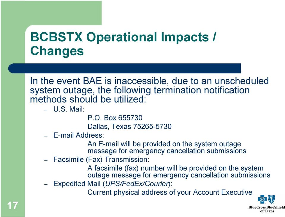 Box 655730 Dallas, Texas 75265-5730 E-mail Address: An E-mail will be provided on the system outage message for emergency cancellation