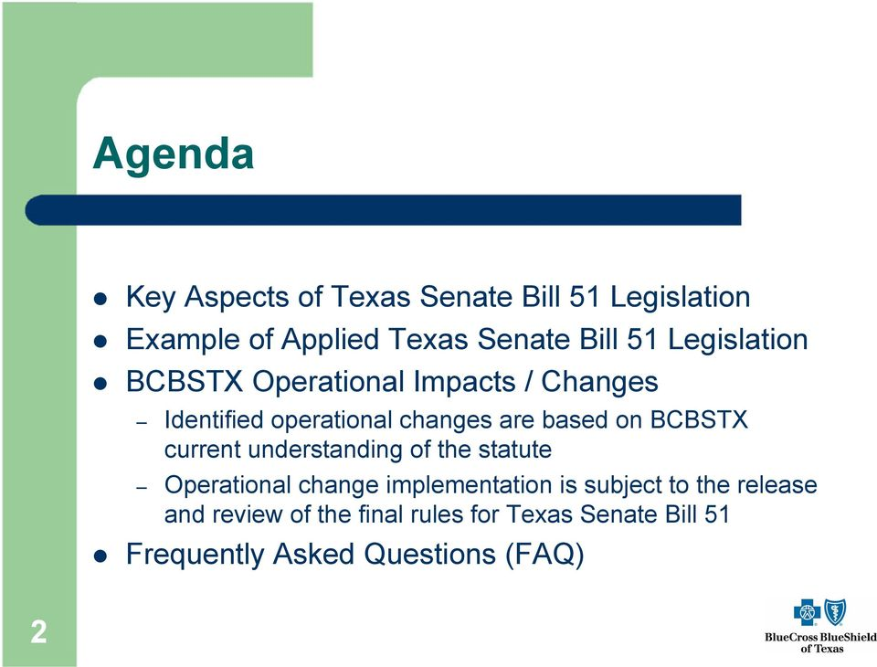 BCBSTX current understanding of the statute Operational change implementation is subject to the