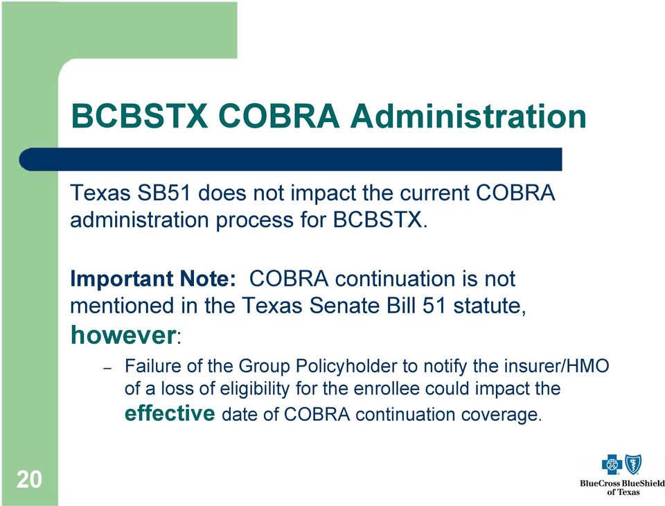 Important Note: COBRA continuation is not mentioned in the Texas Senate Bill 51 statute,