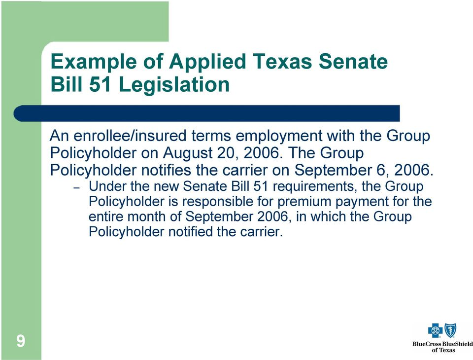 The Group Policyholder notifies the carrier on September 6, 2006.
