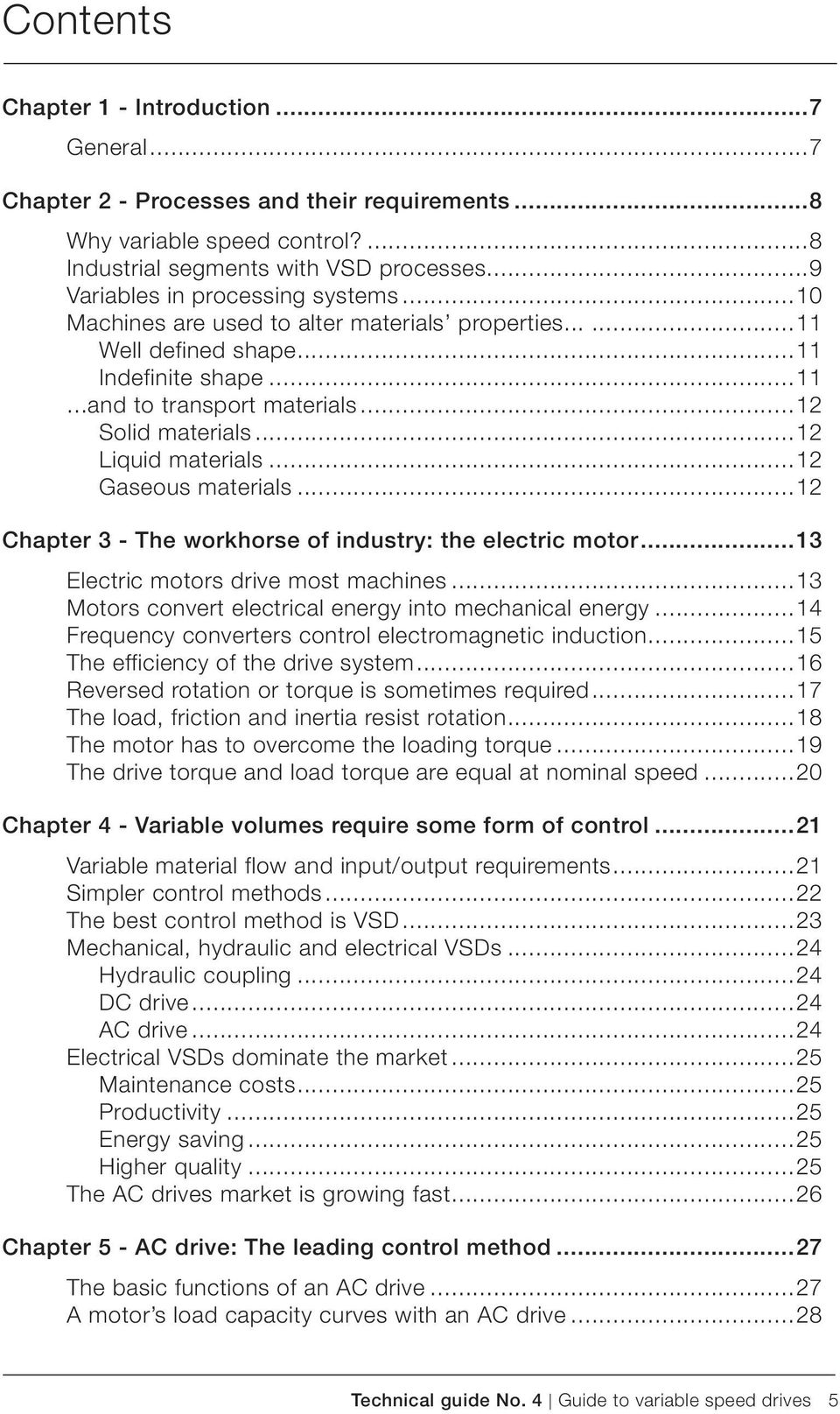 ..12 Liquid materials...12 Gaseous materials...12 Chapter 3 - The workhorse of industry: the electric motor...13 Electric motors drive most machines.