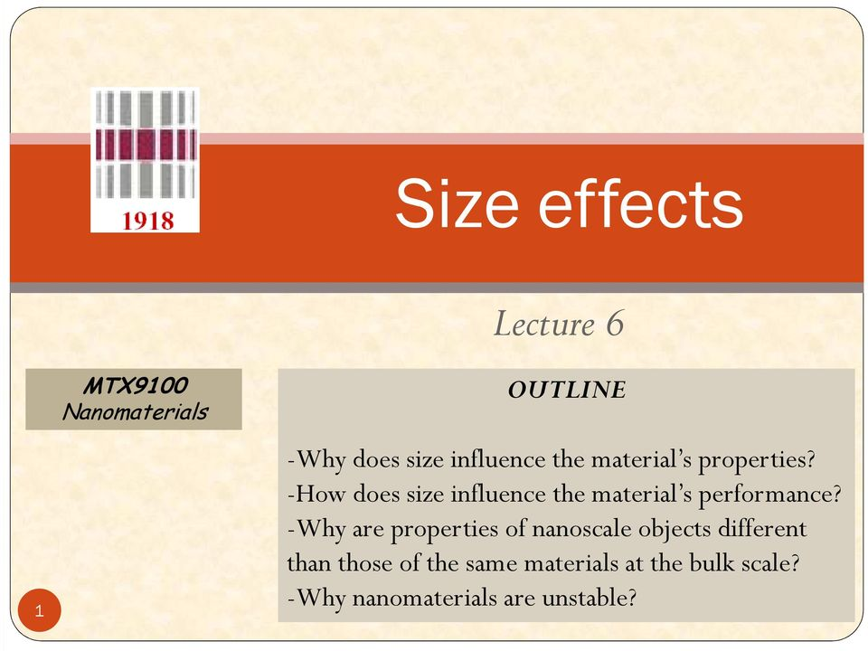 -How does size influence the material s performance?